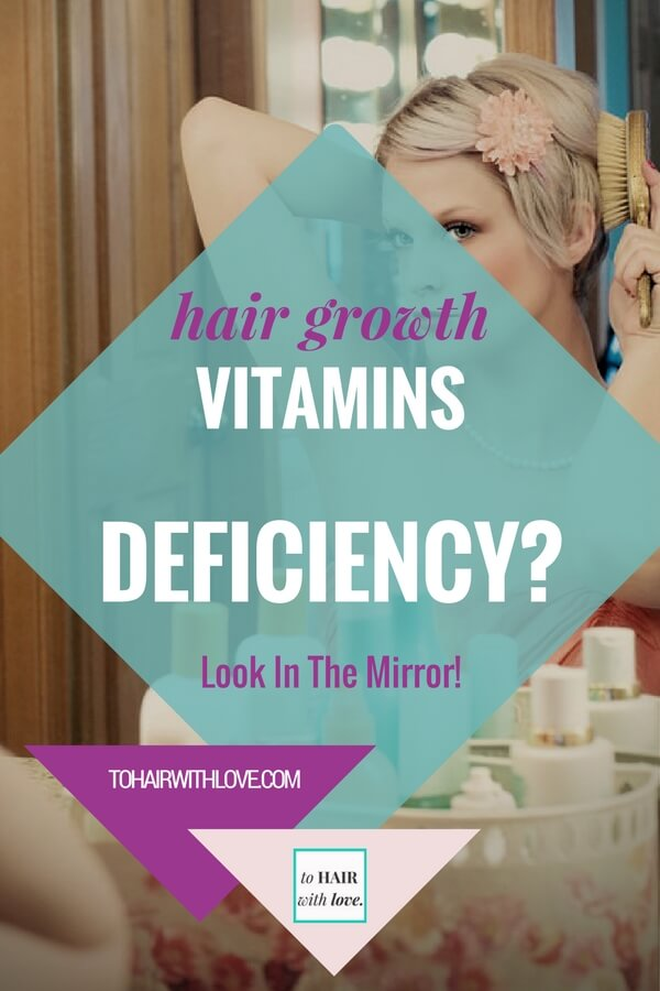 Hair Growth Vitamins Deficiency? Look In The Mirror!