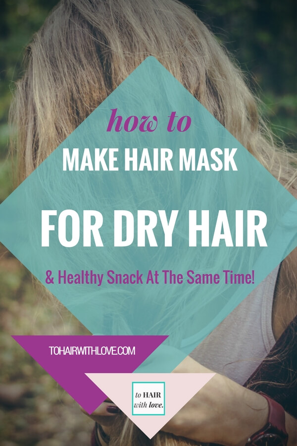 How To Make Hair Mask For Dry Hair And Healthy Snack At The Same Time