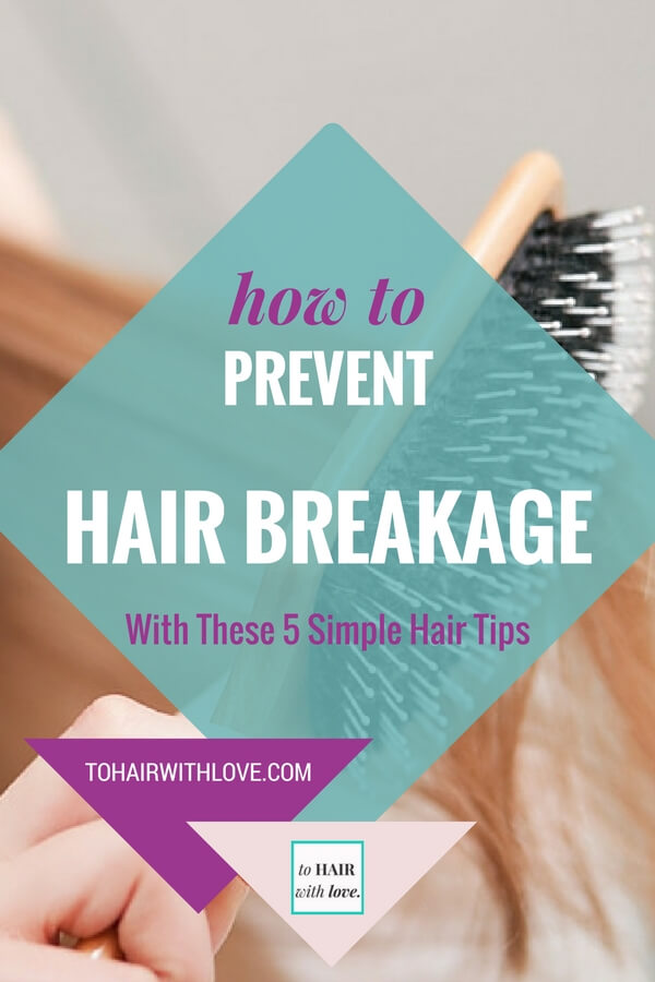 How To Prevent Hair Breakage With These 5 Simple Hair Tips