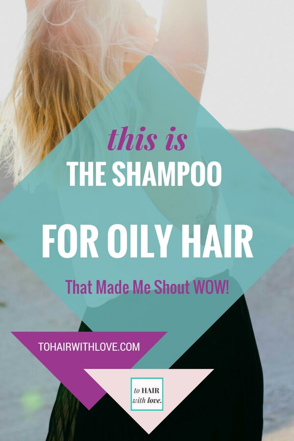 This Is The Shampoo For Oily Hair That Made Me Shout WOW!