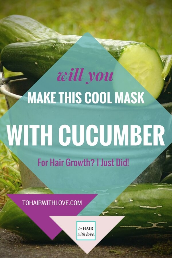 Will You Make This Cool Mask With Cucumber For Hair Growth? I Just Did!